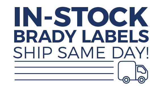 Thousands of In Stock Brady Labels Shipped Same Day