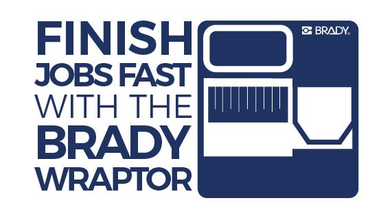Brady Wraptor labels a job in hours vs days