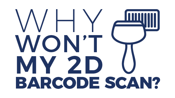 Why won't my 2D barcode scan?