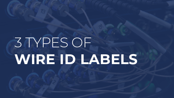 3 Types of Wire ID Labels