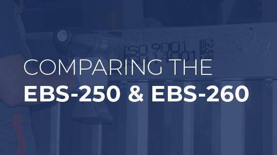 Comparing EBS-250 & EBS-260