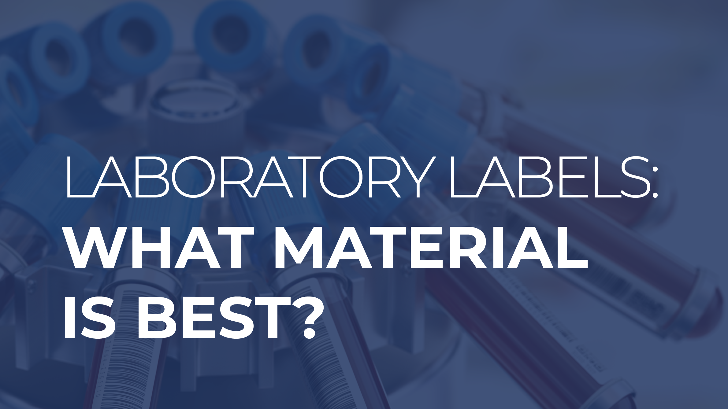 Laboratory Labels: What Material is Best?