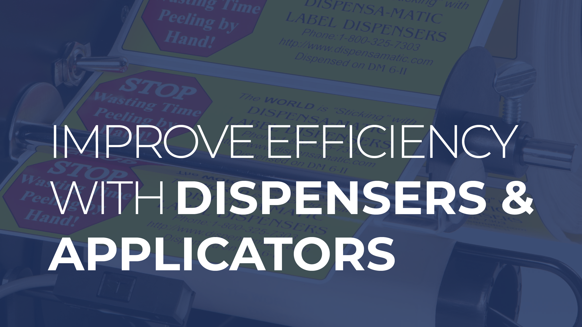Improve Efficiency with Dispensers and Applicators